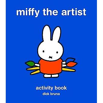 Miffy the Artist - Art Activity Book by Dick Bruna - 9781849764803 Book