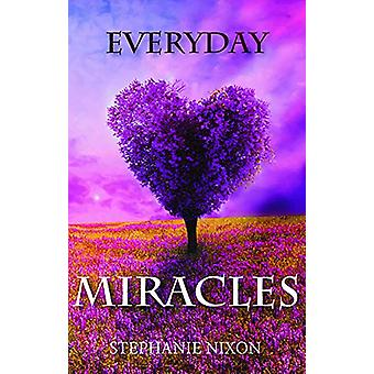 Everyday Miracles by Stephanie Nixon - 9781912120116 Book