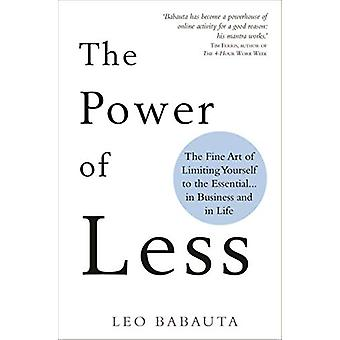 The Power of Less - The Fine Art of Limiting Yourself to the Essential