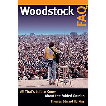 Woodstock FAQ - All That's Left to Know About the Fabled Garden by Tho