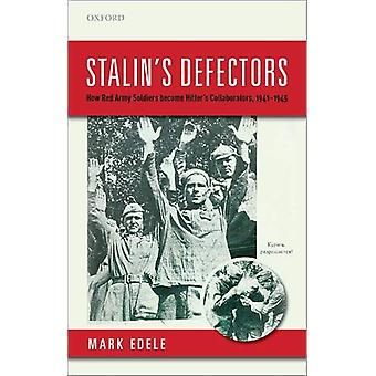 Stalin's Defectors - How Red Army Soldiers became Hitler's Collaborato