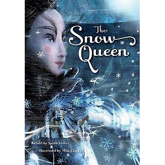 Snow Queen Chapter Book by Sarah Lowes - 9781782858614 Book