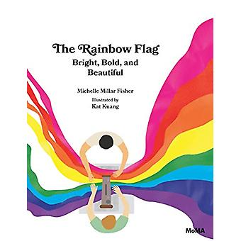 The Rainbow Flag - Bright - Bold - and Beautiful by Michelle Millar Fi