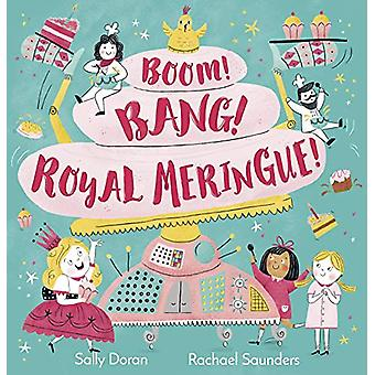 Boom! Bang! Royal Meringue! by Sally Doran - 9781783448791 Book