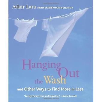Hanging Out the Wash : And Other Ways to Find More in Less