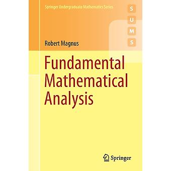 Fundamental Mathematical Analysis by Robert Magnus