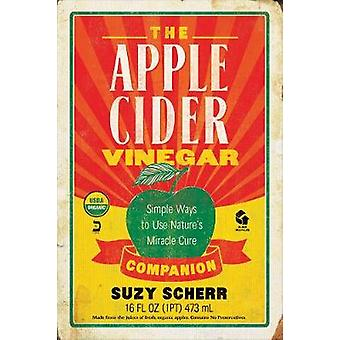 The Apple Cider Vinegar Companion Simple Ways to Use Nature's Miracle Cure Countryman Pantry 0