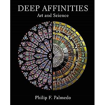 Deep Affinities  Art and Science by Philip F Palmedo