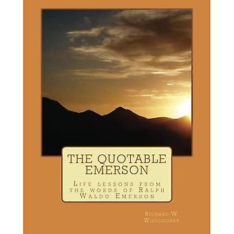 The Quotable Emerson: Life Lessons from the Words of Ralph Waldo Emerson: Over 300 Quotes