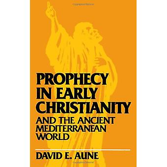 Prophecy in Early Christianity and the Ancient Mediterranean World by