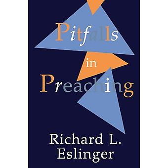 Pitfalls in Preaching by Richard L. Eslinger - 9780802808202 Book