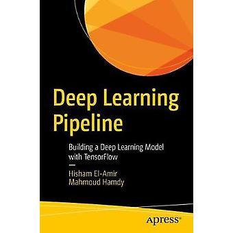 Pipeline d'apprentissage profond - Construire un modèle d'apprentissage profond avec TensorFlo