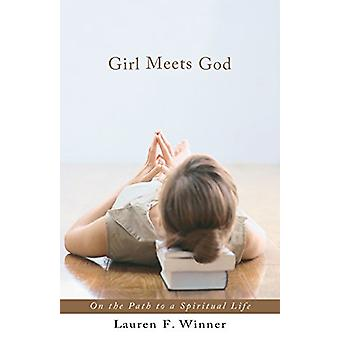 Girl Meets God - On the Path to a Spiritual Life by Ms Lauren F Winner