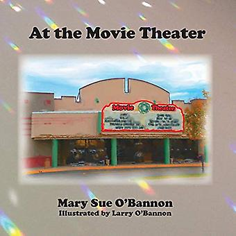 At the Movie Theater by Mary Sue O'Bannon - 9781942168201 Book