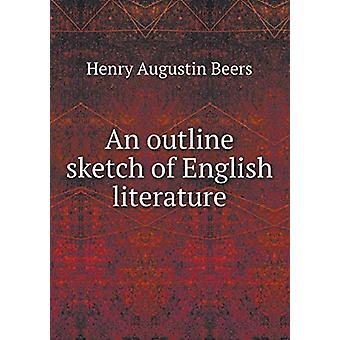 An Outline Sketch of English Literature by Henry a Beers - 9785519258