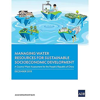 Managing Water Resources for Sustainable Socioeconomic Development - A