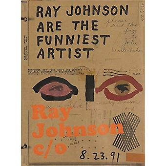 Ray Johnson co by Edited by Caitlin Haskell & Contributions by Jordan Carter & Contributions by Colby Chamberlain & Contributions by Jennifer R Cohen & Contributions by Johanna Gosse & Contributions by Miriam Kienle