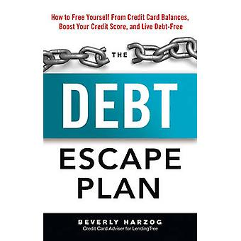 Debt Escape Plan by Beverly Beverly Harzog Harzog