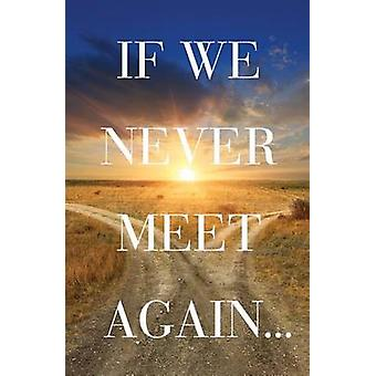 If We Never Meet Again Ats Pack of 25 by Goodnews
