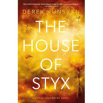 The House of Styx Venus Ascendant Book 1 The first in a ground breaking new science fiction series from the bestselling author of The Quantum Magician