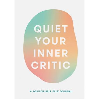 Quiet Your Inner Critic by Lindsay Kramer