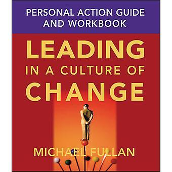 Führend in einer Kultur des Wandels - persönliche Action Guide und Arbeitsmappe (N