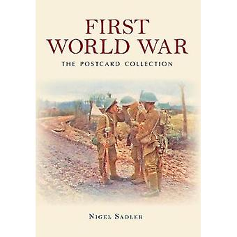 First World War the Postcard Collection by Nigel Sadler - 97814456396