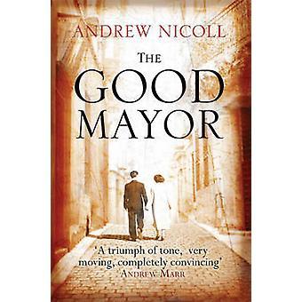 Bra borgmästare av Andrew Nicoll - 9781845021924 bok