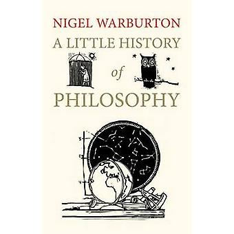 A Little History of Philosophy by Nigel Warburton - 9780300187793 Book