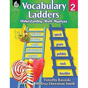 Vocabulary Ladders - Understanding Word Nuances - Level 2 (Level 2) - Un