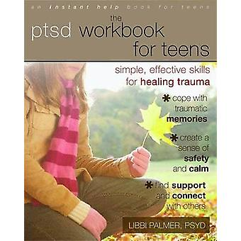 PTSD Workbook for Teens - Simple - Effective Skills for Healing Trauma