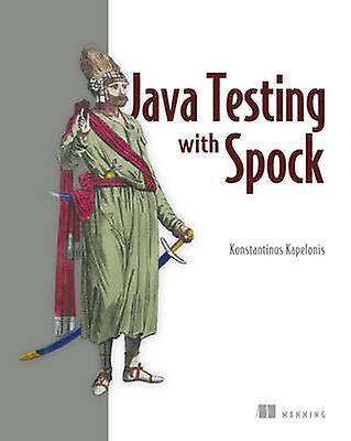 Java Testing with Spock by Konstantinos Kapelonis - 9781617292538 Book