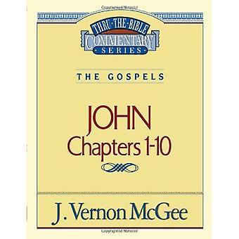Thru the Bible Commentary : John 1-10