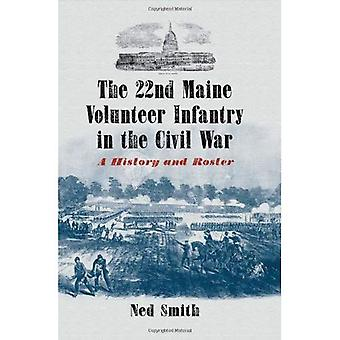 The 22nd Maine Volunteer Infantry in the Civil War: A History and Roster