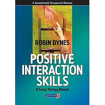 Positive Interaction Skills: A Group Therapy Manual