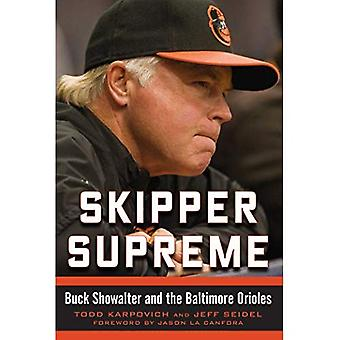 Skipper Supreme: Buck Showalter and the Baltimore Orioles