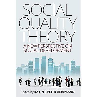 Sosiaalinen laatu teoria: Uutta näkökulmaa sosiaalisen kehityksen