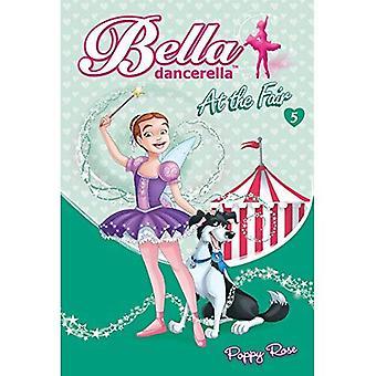Bella Dancerella: At the Fair (Bella Dancerella)