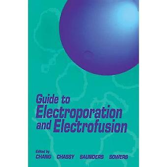 エレクトロポレーションとチャン ・ ドナルド ・ c. 電気的融合へのガイド