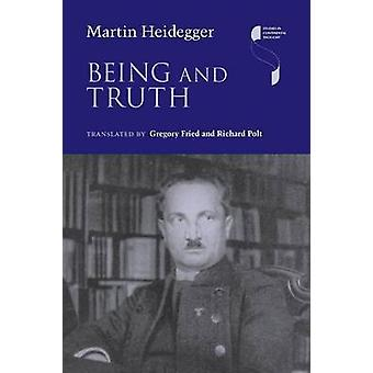 Being and Truth by Heidegger & Martin