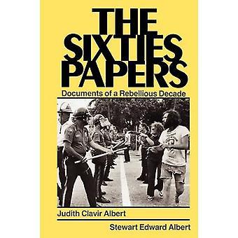 De jaren zestig papieren documenten van een opstandige decennium door Clavir Albert & Judith
