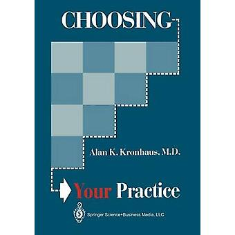 Choosing Your Practice by Kronhaus & Alan K.