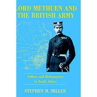 Lord Methuen and the British Army by Miller & Stephen M.