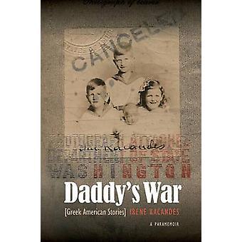Daddys krig græske amerikanske historier af Kacandes & Irene