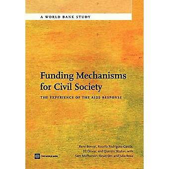 Funding Mechanisms for Civil Society The Experience of the AIDS Response by Bonnel & Rene