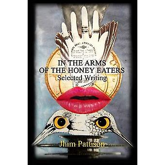 In The Arms Of The Honey Eaters by Pattison & Jhim