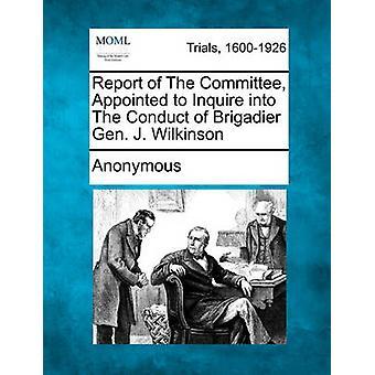 匿名によって任命准将大将 J. ウィルキンソンの行為を調査する委員会の報告