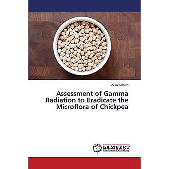Assessment of Gamma Radiation to Eradicate the Microflora of Chickpea by Saleem Azka