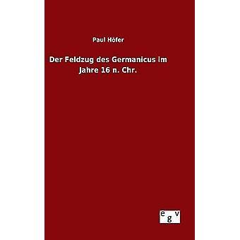Der Feldzug des Germanicus im Jahre 16 n. Chr. by Hfer & Paul
