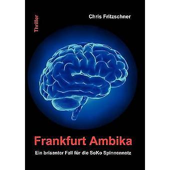 Frankfurt Ambika by Fritzschner & Chris